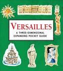 Versailles: A Three-Dimensional Expanding Pocket Guide by Nina Cosford (Hardback, 2013)