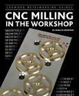 CNC Milling in the Workshop by Marcus D. Bowman (Hardback, 2013)