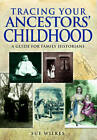 Tracing Your Ancestors' Childhood by Sue Wilkes (Paperback, 2013)