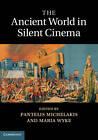 The Ancient World in Silent Cinema by Cambridge University Press (Hardback, 2013)