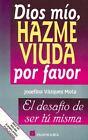 Dios Mio, Hazme Viuda Por Favor by Josefina Vazquez Mota (2001, Paperback)