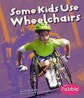 Some Kids Use Wheelchairs by Lola M Schaefer (Paperback / softback, 2008)