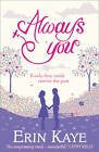 Always You by Erin Kaye (Paperback, 2013)