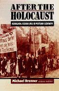 After the Holocaust: Rebuilding Jewish Lives in Postwar Germany von Michael Bre…