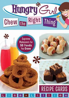 Hungry Girl Chew the Right Thing: Supreme Makeovers for 50 Foods You Crave by L