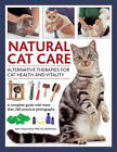 Natural Cat Care: Alternative Therapies for Cat Health and Vitality by John Hoare (Hardback, 2013)