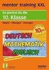 Mentor training XXL. 10. Klasse. Deutsch / Mathematik / Englisch von Herbert Hoffmann, Gerhard Palme, Martina Mattes, Andreas Mudrak und Astrid Stannat (2007, Taschenbuch)