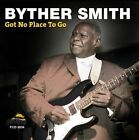 Byther Smith - Got No Place to Go (2008)
