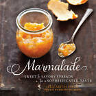 Marmalade: Sweet and Savory Spreads for a Sophisticated Taste by Elizabeth Field (Hardback, 2012)