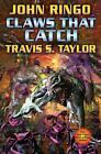 Claws That Catch by Travis S. Taylor and John Ringo (2009, Paperback)