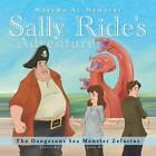 Sally Ride's Adventure: The Dangerous Sea Monster Zelurius by Maitha Al Mehairi (Paperback / softback, 2013)