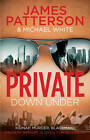 Private Down Under: (Private 6) by James Patterson, Michael White (Hardback, 2013)