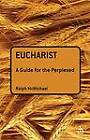 Eucharist: A Guide for the Perplexed by Ralph N. McMichael (Hardback, 2010)