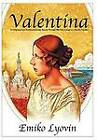 Valentina: An Odyssey from Pre-Revolutionary Russia Through War-Torn Europe to a Pacific Paradise by Emiko Lyovin (Hardback, 2012)