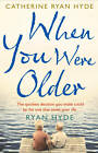When You Were Older by Catherine Ryan Hyde (Paperback, 2012)