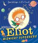 Eliot, Midnight Superhero by Anne Cottringer (Paperback, 2013)