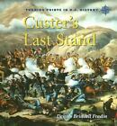 Custer's Last Stand Turning Points in U. S. History by Dennis Brindell Fradin (2006, Hardcover)