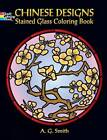 Chinese Designs Stained Glass Coloring Book by Albert G. Smith (Paperback, 2006)