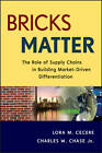 Bricks Matter: The Role of Supply Chains in Building Market-Driven Differentiation by Lora M. Cecere, Charles W. Chase (Hardback, 2013)