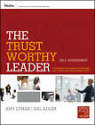 The Trustworthy Leader: A Training Program for Building and Conveying Leadership Trust Self-Assessment by Hal Adler, Amy Lyman (Paperback, 2013)