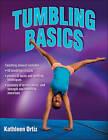 Tumbling Basics by Kathleen Ortiz (Paperback, 2013)