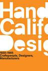 A Handbook of California Design, 1930--1965: Craftspeople, Designers, Manufacturers by MIT Press Ltd (Paperback, 2013)