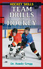 Team Drills for Hockey by Dr Randy Gregg (Paperback, 2006)