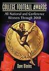 College Football Awards: All National and Conference Winners Through 2010 by Dave Blevins (Paperback, 2012)