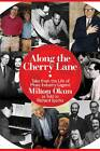 Along the Cherry Lane: Tales from the Life of Music Industry Legend Milton Okun by Milton Okun, Richard Sparks (Hardback, 2011)