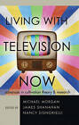 Living with Television Now: Advances in Cultivation Theory & Research by Peter Lang Publishing Inc (Hardback, 2012)