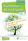 Functional Skills English in Context Health & Social Care Workbook: Entry 3 Level 2 by John Meed, Anna Rossetti (Mixed media product, 2012)