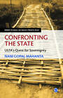 Confronting the State: ULFA's Quest for Sovereignty by Nani Gopal Mahanta (Hardback, 2013)
