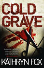 Cold Grave by Kathryn Fox (Paperback, 2012)