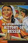 An Environmental History of Russia by Vladislav Larin, Ruben Mnatsakanian, Dmitry Efremenko, Aleh Cherp, Nicolai Dronin, Paul R. Josephson (Paperback, 2013)