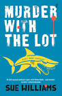 Murder with the Lot by Sue Williams (Paperback, 2013)