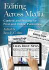 Editing Across Media: Content and Process for Print and Online Publication by McFarland & Co  Inc (Paperback, 2013)