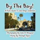 By the Bay! a Kid's Guide to San Diego, California by Penelope Dyan (Paperback / softback, 2013)