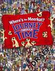 Where's the Meerkat? Journey Through Time by Paul Moran (Hardback, 2012)