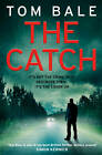 The Catch by Tom Bale (Paperback, 2013)