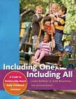 Including One, Including All: A Guide to Relationship-Based Early Childhood Inclusion by Cassandra Britton, Todd Wanerman, Leslie Roffman (Paperback, 2010)