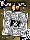 Haunted Pirates Mazes by Dave Phillips (Paperback, 2008)