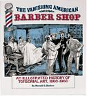 The Vanishing American Barber Shop by Ronald S. Barlow (1996, Paperback)