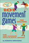 101 Movement Games for Children: Fun and Learning with Playful Movement by Huberta Wiertsema (Paperback, 2001)