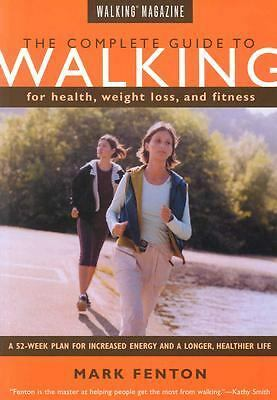 Walking Magazine The Complete Guide To Walking: for Health, Fitness, and Weight