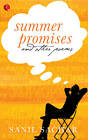 Summer Promises and Other Poems by Sachar Sanil (Paperback, 2013)