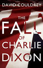 The Fall of Charlie Dixon by David Couldrey (Paperback, 2012)