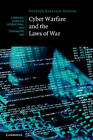 Cyber Warfare and the Laws of War by Heather Harrison Dinniss (Hardback, 2012)