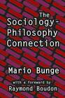 The Sociology-Philosophy Connection by Mario Bunge (Paperback, 2012)
