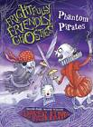 Frightfully Friendly Ghosties: Phantom Pirates by Quercus, Daren King (Paperback, 2012)