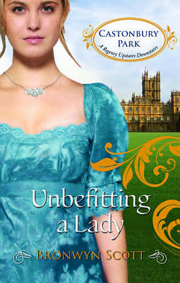 """AS NEW"" Unbefitting a Lady (Castonbury Park, Book 6) (Mills & Boon - Castonbury"